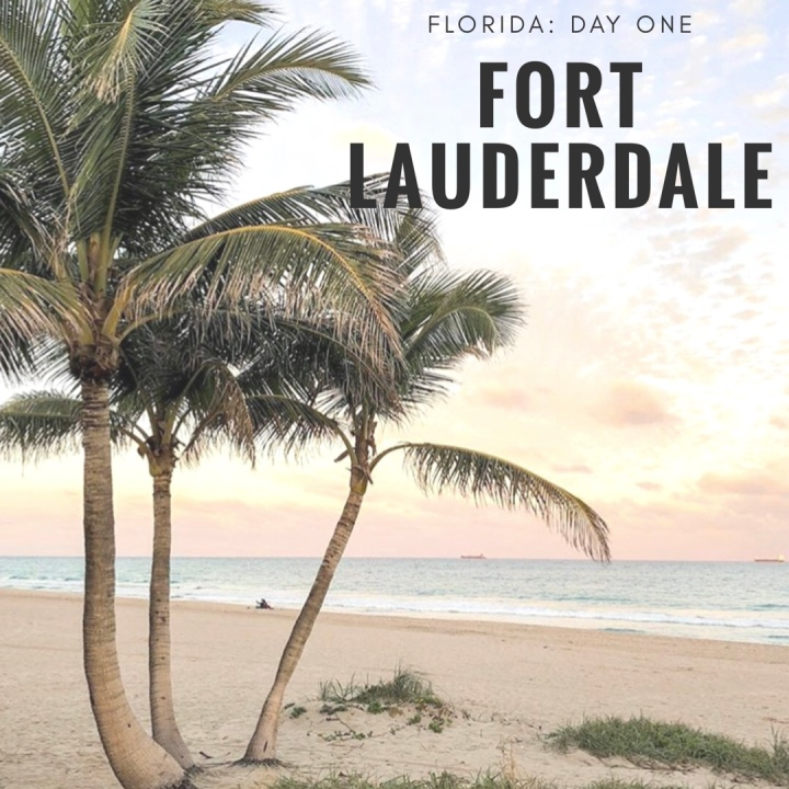 Florida: Day One // Fort Lauderdale