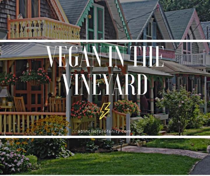 Eating Vegan in Martha'sVineyard