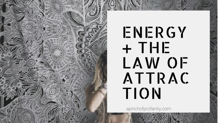 Energy+The Law of Attraction