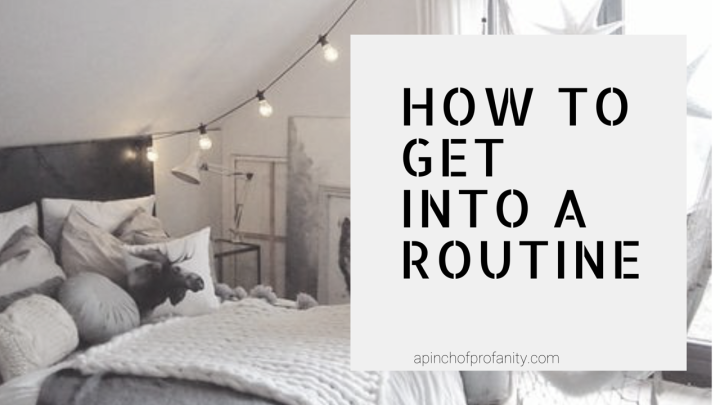 How to Get Back into a Routine
